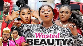 WASTED BEAUTY SEASON 4{NEW HIT MOVIE} -DESTINY ETIKO|QUEENETH HILBERT|LIZZY GOLD|2021 NIGERIAN MOVIE