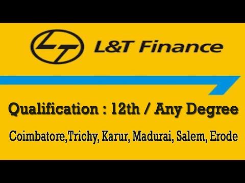 LT Finance ltd jobs - Coimbatore , Madurai ,Erode,Trichy. Qualification - Any Degree . Fresher Apply