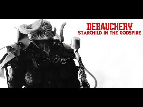 Смотреть клип Debauchery - Starchild In The Godspire