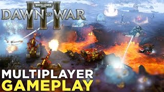 Warhammer 40K: Dawn of War III — MULTIPLAYER GAMEPLAY! 15 Minutes of Mayhem