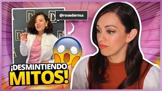 DERMATOLOGA DESMIENTE MITOS... Y BEAUTY VLOGGERS (YO INCLUIDA!) | COLLAB CON ROSEDERMA