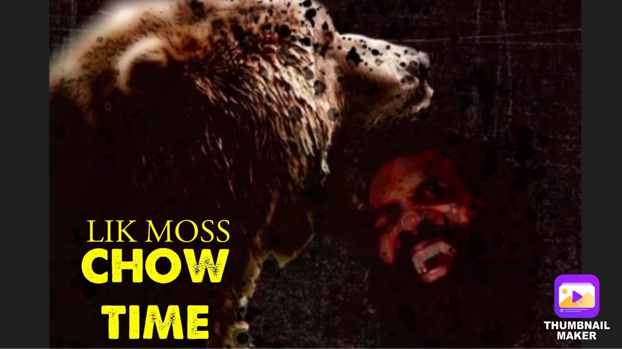 LIK MOSS -CHOW TIME (DARK LO DISS)