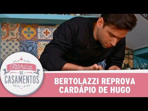 Carlos Bertolazzi Reprova Cardápio De Hugo| Fábrica De Casamentos (03/06/17)