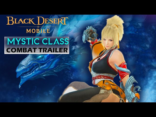 Black Desert Mobile: Mystic Class and Combat Teaser