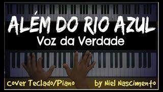 🎹 Além do Rio Azul - Voz da Verdade, Niel Nascimento - Teclado Cover