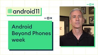 Android Beyond Phones: Auto/Wear/TV/ChromeOS week preview