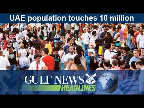 UAE population rises to 10 million - GN Headlines