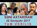 Seni axtariram 26.09.2017 Tam verilis / Seni axtariram 26 sentyabr 2017 / HD