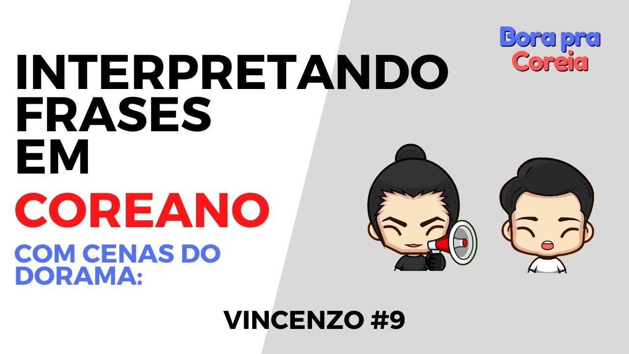Interpretando Frases em Coreano com Cenas de Dorama: Vincenzo #9 - Bora pra Coreia!