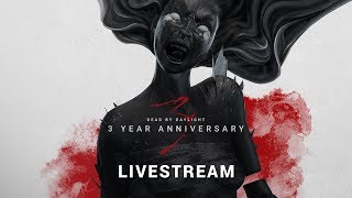 Dead By Daylight | Year 3 Anniversary Livestream