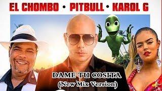 Pitbull X El Chombo X Karol G  Dame Tu Cosita Feat Cutty Ranks  New Mix Version