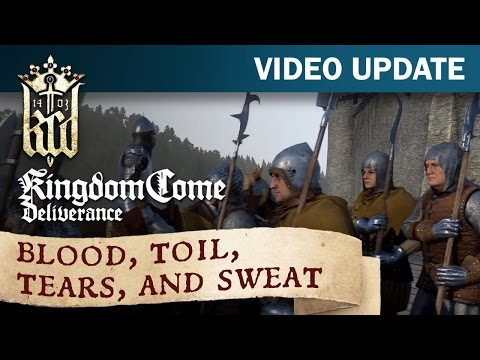 Kingdom Come: Deliverance Video Update #16: Blood, toil, tears, and sweat