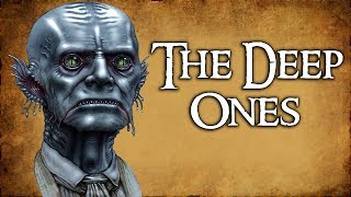 The Deep Ones - (Exploring the Cthulhu Mythos)