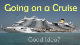 Is Going on a Cruise a Good Idea?
