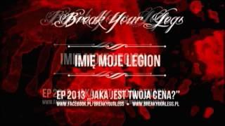 Break Your Legs - Imię moje Legion (2013)