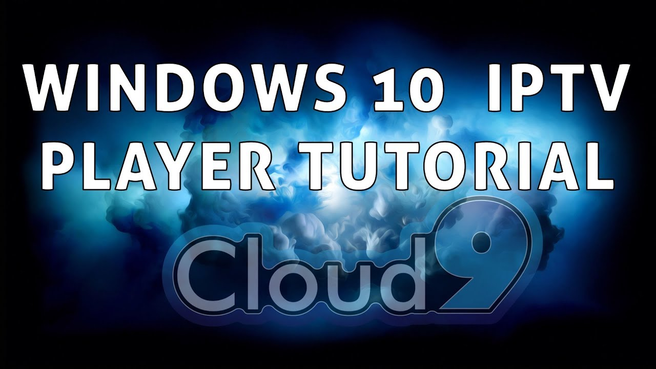 Cloud9 TV / Windows My IPTV Player Tutorial