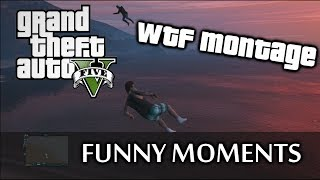 GTA5 - Best of FUNNY MOMENTS - WTF Montage (deutsch/german)