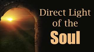 Direct Light of the Soul
