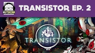 Transistor Ep 2 | We Went Back There (Big Mistake)