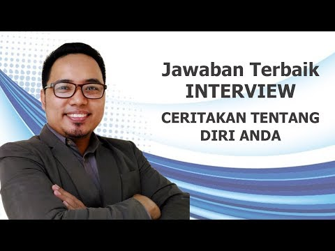 JAWABAN INTERVIEW TERBAIK : CERITAKAN DIRI ANDA