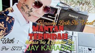 Karaoke-Mantan Terindah-Kunci rendah-Nabas/Ladostar Trio, Kunci rendah, lirik tanpa vocal