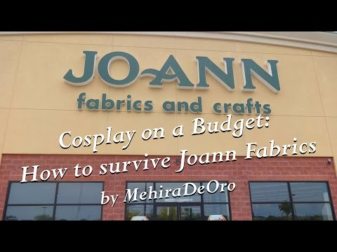 Cosplay on a Budget: Surviving Joann Fabrics