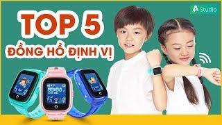 Top 5 Đồng Hồ Định Vị Trẻ Em Tốt Nhất, Đáng Mua Nhất 2020