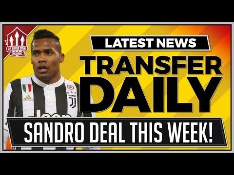 Alex SANDRO To MAN UTD Done? Man Utd Transfer News