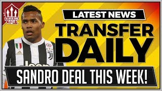 Alex SANDRO To MAN UTD Done? Man Utd Transfer News