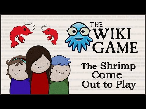 THE WIKI GAME - The Shrimp Come Out to Play