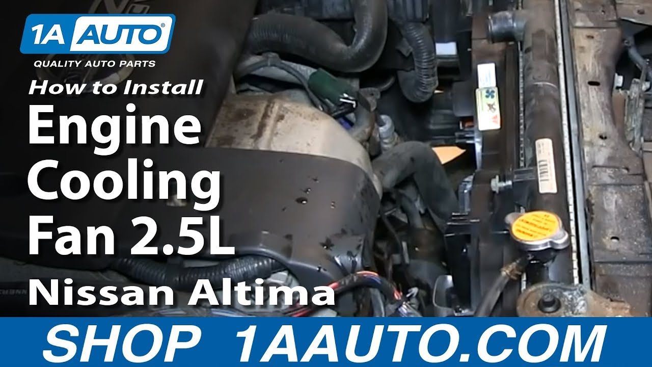 how to install replace radiator engine cooling fan 2 5l 2002 06 nissan altima youtube [ 1920 x 1080 Pixel ]