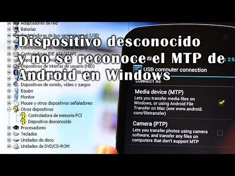 Resolver Dispositivo Desconocido Y MTP De Android No Reconocido En Windows Por USB