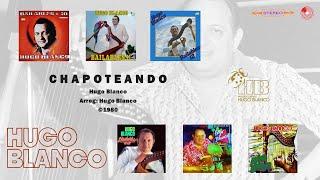 Hugo Blanco - Chapoteando ©1980