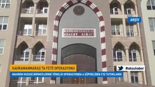 Kahramanmaraş'ta FETÖ/PDY Operasyonu 4 Bankacı Gözaltına Alındı