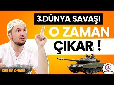 3. Dünya savaşı o zaman çıkar! / Kerem Önder