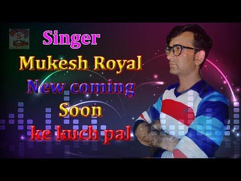 #Rajsthani Singer# Mukesh# Royal# and# Richhpal Tanwar# Coming #Soon# Ke Kuch Pal# ( performance)