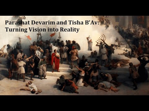 Jerusalem Lights Parashat Devarim 5781: Turning Vision into Reality