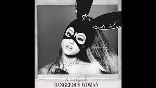 A.R.I.A.N.A.G.R.A.N.D.E - Dangerous Woman Full Album