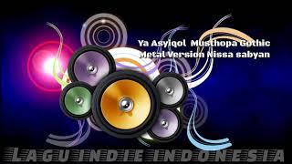 Nissa Sabyan Ya Asyiqol Musthopa Gothic metal version