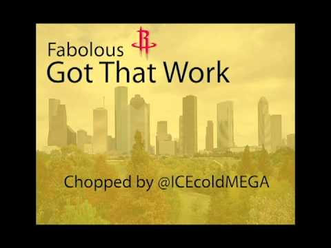 Fabolous - Got that Work (Chopped by @ICEcoldMEGA)