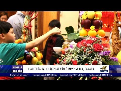 PHÓNG SỰ CỘNG ĐỒNG: Giao thừa tại chùa Pháp Vân ở Mississauga, Canada
