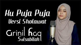 Download KU PUJA PUJA VERSI SHOLAWAT - Arinil Haq Salsabilah