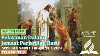 Sekolah Sabat Dewasa Triwulan 3 2019 Pelajaran 9 Pelayanan Dalam Jemaat Perjanjian Baru (ASI)