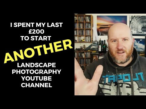 I Spent my last £200 starting ANOTHER Landscape Photography Channel - Abstract Landscapes