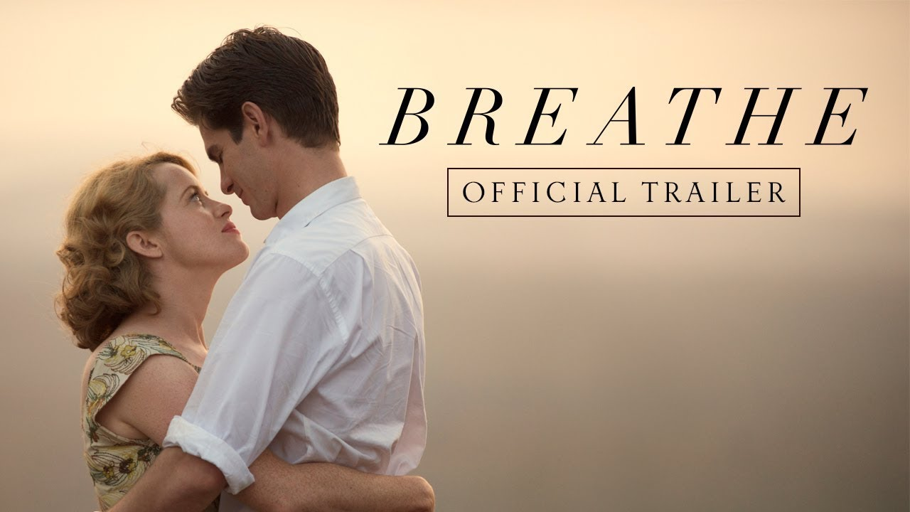 Breathe 2017 Trailer Andrew Garfield Claire Foy Ivotopisn Trailery