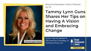 Tammy Lynn Guns Shares Her Tips on Having A Vision and Embracing Change