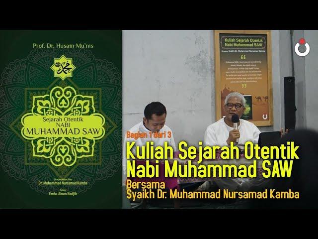 Kuliah Sejarah Otentik Nabi Muhammad SAW (Bagian 1 dari 3)