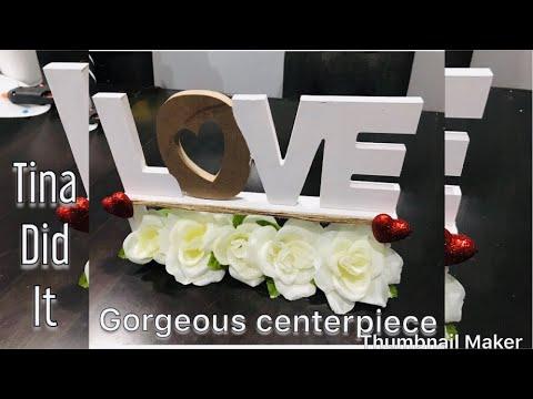 LOVE centerpiece/ Dollar Tree DIY / Obsessed / Must Watch perfect valentine / wedding centerpiece