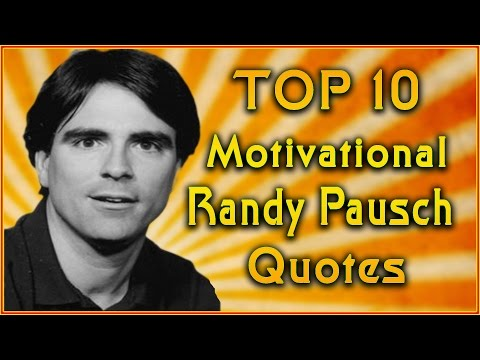 Top 10 Randy Pausch Quotes | Inspirational Quotes | Last Lecture Quotes