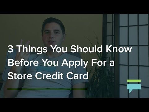 Store Credit Cards: 3 Things You Should to Know Before You Apply